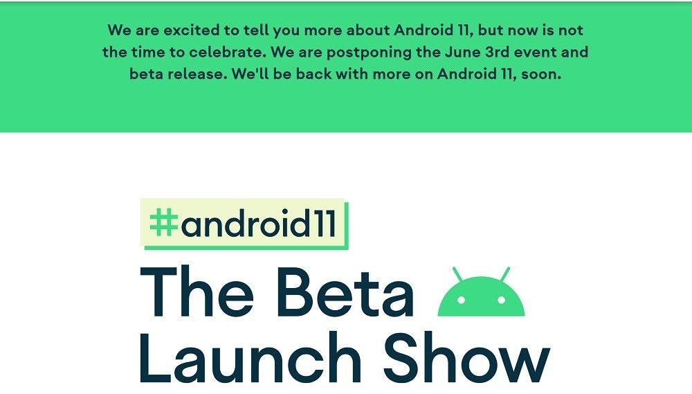 照片中提到了We are excited to tell you more about Android 11, but now is not、the time to celebrate. We are postponing the June 3rd event and、beta release. We'll be back with more on Android 11, soon.,包含了角度、商標、牌、字形、角度