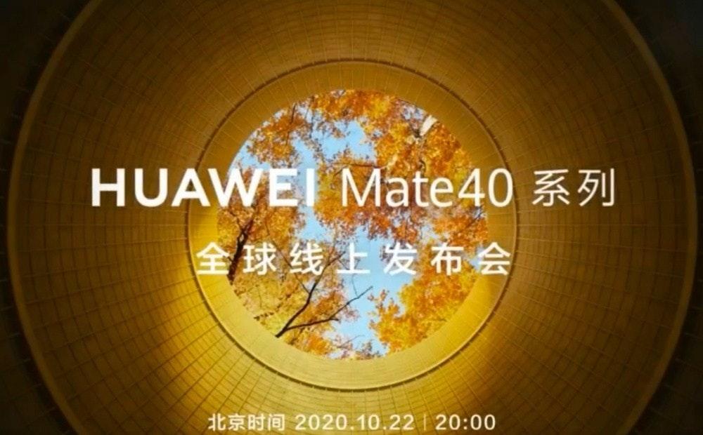 照片中提到了HUAWEI Mate40 A、全球线上发布会、北京时间 2020.10,22 | 20:00,包含了了華為、華為P40、華為伴侶系列、了華為、了華為